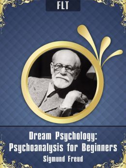 Dream Psychology § Sigmund Freud