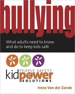 Bullying: What adults need to know and do to keep kids safe