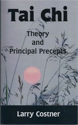 Tai Chi Theory and Principal Precepts