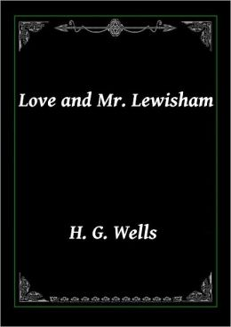 Love and Mr. Lewisham by Wells