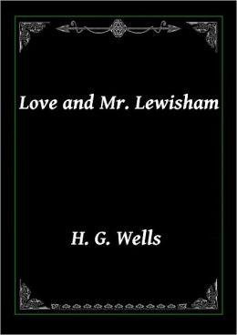 Love and Mr. Lewisham by Wells
