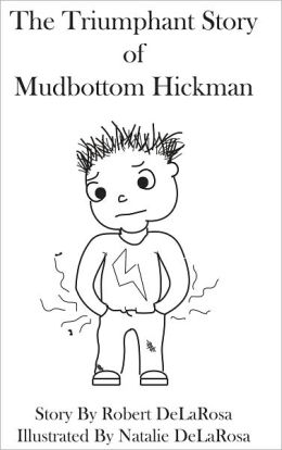 The Triumphant Story of Mudbottom Hickman