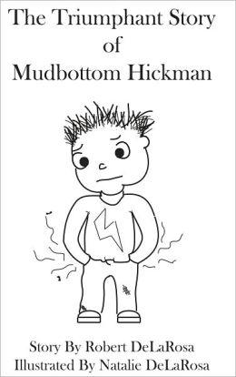 The Triumphant Story of Mudbottom Hickman