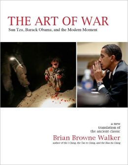 The Art of War: Sun Tzu, Barack Obama, and the Modern Moment