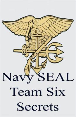 Navy SEAL Team Six Secrets