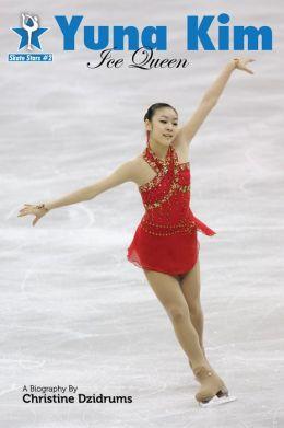 Yuna Kim: Ice Queen