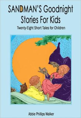 Sandman's Goodnight Stories for Kids: Twenty-Eight Short Tales for Children (Illustrated)