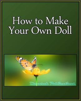 How to Make Your Own Doll