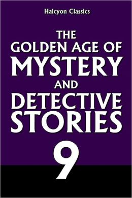 The Golden Age of Mystery and Detective Stories Vol. 9