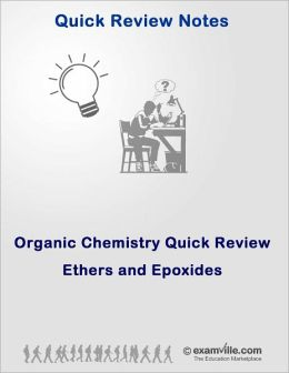 Organic Chemistry Quick Review: Ethers and Epoxides