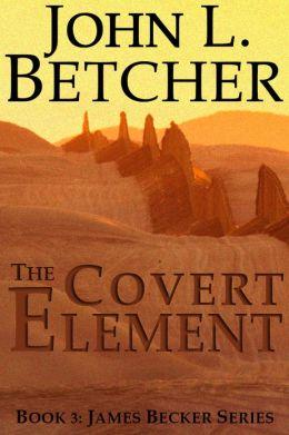 The Covert Element - A James Becker Thriller