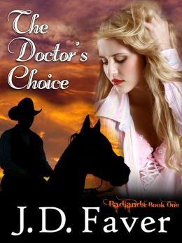 The Doctor's Choice~Badlands~Book I (Contemporary Western Romantic Suspense)