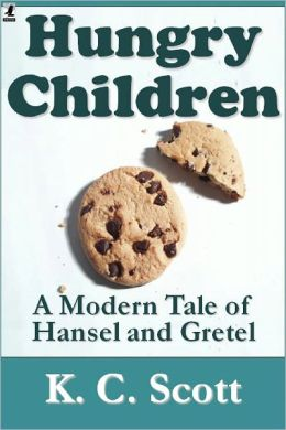Hungry Children: A Modern Tale of Hansel and Gretel