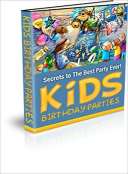 Secrets to the Best Kids Birthday Party Ever