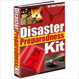 Disaster Preparedness Kit - Disaster can strike quickly and without warning (Well-formatted)