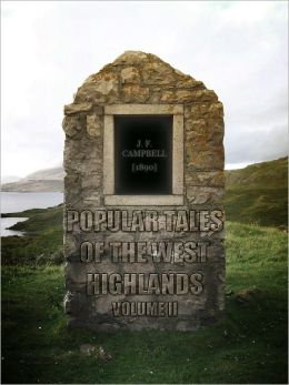 Popular Tales of the West Highlands Vol II
