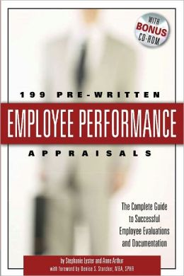 199 Pre-Written Employee Performance Appraisals: The Complete Guide to Successful Employee Evaluations and Documentation