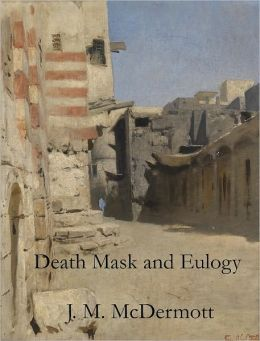 Death Mask and Eulogy, a Novelette