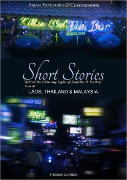 Brothels and Bordellos: Short Stories Laos, Thailand and Sarawak, Malaysia