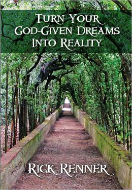 Turn Your God-Given Dreams Into Reality