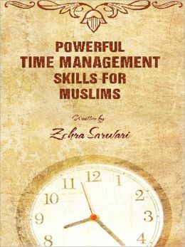 Powerful Time Management Skills For Muslims