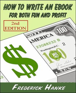 How To Write An eBook For Both Fun And Profit (2nd Edition)