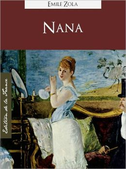 NANA (Edition NOOK Speciale Version Francaise) Emile Zola NANA (French Language Version) by Emile Zola [Emile Zola Complete Works Collection / Oeuvres Completes d'Emile Zola] NOOKbook Les Rougon-Macquart
