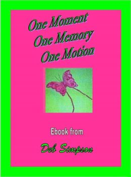 One Moment One Memory One Motion Ebook