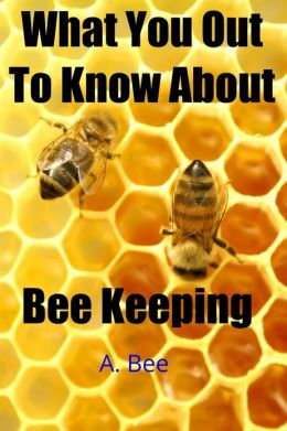 What You Ought To Know About Bee Keeping