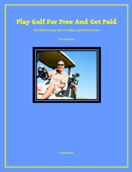 Play Golf For Free And Get Paid