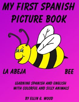 MY FIRST SPANISH BOOK (A Colorful and Fun Children's Picture Book)