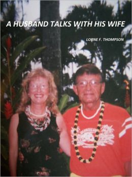 A HUSBAND TALKS WITH HIS WIFE