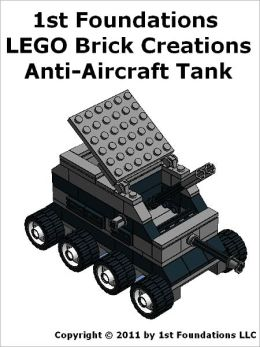 1st Foundations LEGO Brick Creations - Instructions for Anti Aircraft Tank