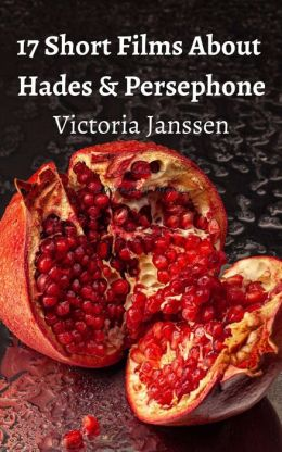 17 Short Films About Hades and Persephone