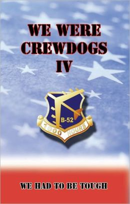 We Were Crewdogs IV - We Had To Be Tough (B-52)