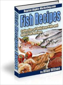Fish Recipes Collection of Fish and Shell-Fish Recipes
