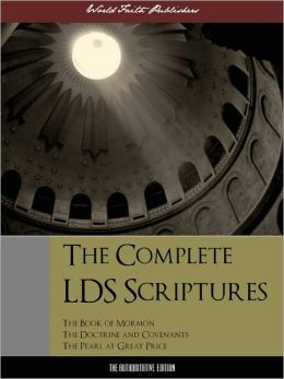 THE COMPLETE LDS SCRIPTURES LDS TRIPLE COMBINATION (Special Nook Edition): The Book of Mormon, Doctrine and Covenents, Pearl of Great Price by Joseph Smith (Latter Day Saints) NOOKbook