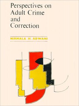 Perspectives On Adult Crime And Correction (A Comparative Study of Adult Prisoners and Probationers)