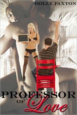 Professor Of Love (an erotic/erotica romance)