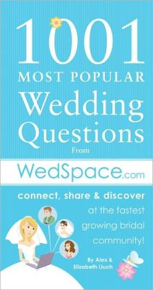 1001 Most Popular Wedding Questions