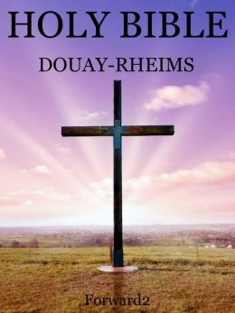 Bible - Catholic Bible: Douay-Rheims Version (Holy Bible)