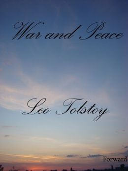 War and Peace by Leo Tolstoy - Complete Version (with book and chapter navigation) - very easy to navigate