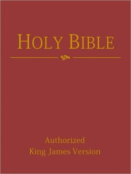 The Authorized King James Version of the Holy Bible, Old and New Testaments (NOOK eBible with optimized search and navigation)