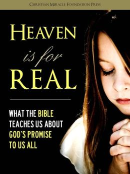 Heaven is for Real (Special Nook Enabled Edition): What The Bible Teaches Us About God's Promise to Us All [New Edition]