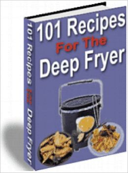 101 Delicious Deep Fryer Recipes