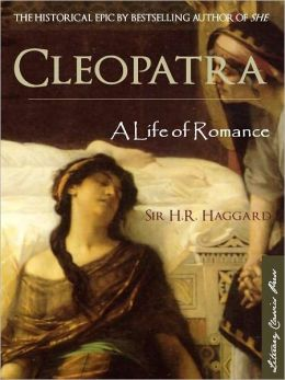 CLEOPATRA: A LIFE OF ROMANCE (Special Nook Edition with Interactive Table of Contents) NOOKbook Edition Cleopatra: A Life of Romance