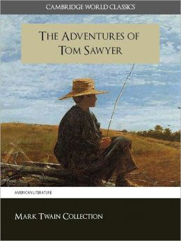 THE ADVENTURES OF TOM SAWYER WITH CRITICAL COMMENTARY AND INTRODUCTION (Cambridge World Classics Edition) Special Nook Enabled Features (Tom Sawyer Nook Nook Adventures of Tom Sawyer) NOOKbook