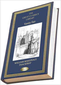 Vanity Fair (THE GREAT CLASSICS LIBRARY)