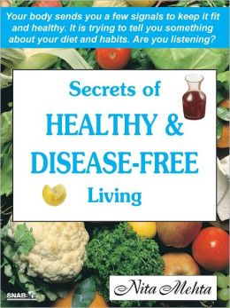 Secrets of Healthy And Disease-Free Livinge Living