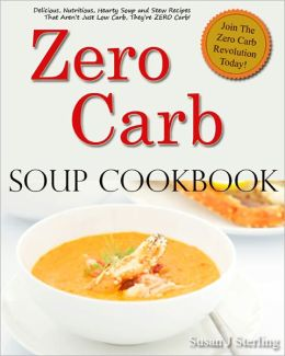 Zero Carb Soup Cookbook
